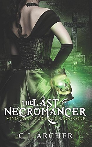 The Last Necromancer by C.J. Archer