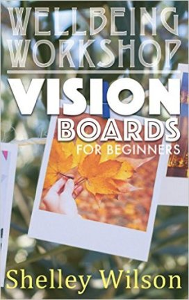 Vision Boards, Author Shelley Wilson,