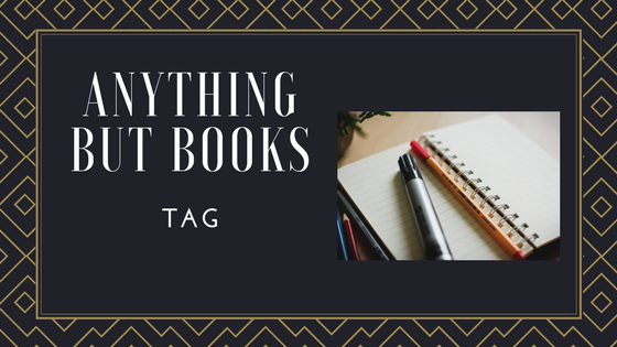 Tag: Anything but Books Tag #SocialSaturday