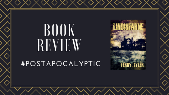 #BookReview Lindisfarne by @TerryTyler4 #PostApocalyptic