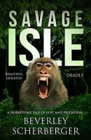 Savage Isle by Beverley Scherberger