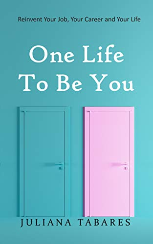 One Life to be You by Juliana Tabares
