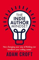 Indie Author Mindset, Adam Croft,