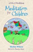 Meditation for Children, Author Shelley Wilson, BHC Press
