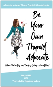 Rachel Hill, Be Your Own Thyroid Advocate