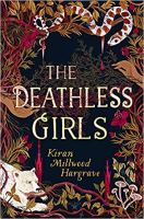 The Deathless Girls, Kiran Millwood Hargrave, Book Review Author Shelley Wilson