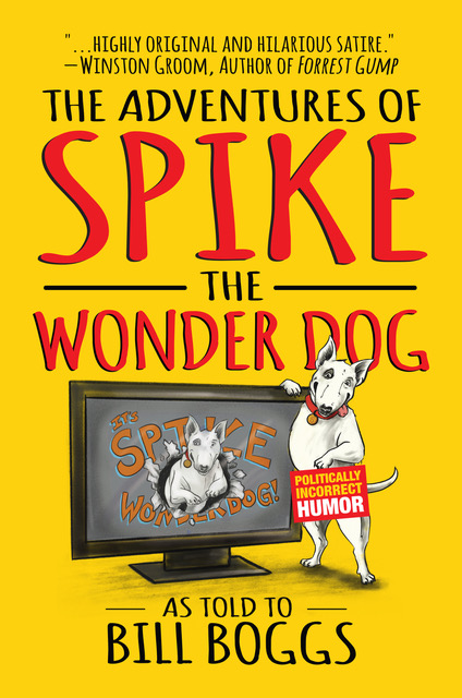 The Adventures of Spike the Wonder Dog | Bill Boggs | Author Interview | Tuesday Book Blog | Shelley Wilson Author